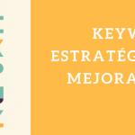 Keywords estratégicas para mejorar tu posicionamiento Seo