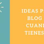 Ideas para tu blog. Escribe un blog original y de éxito.