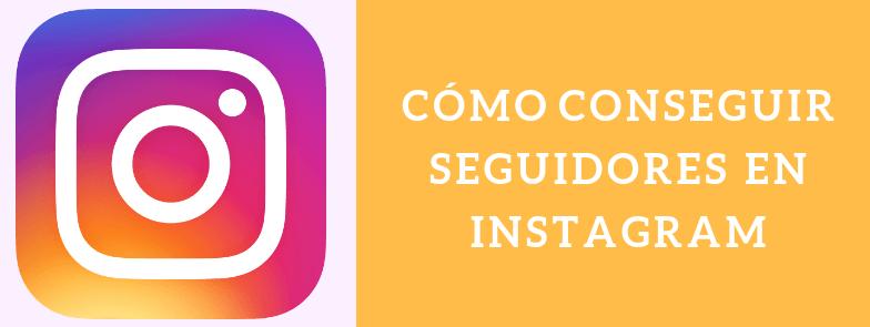 Como conseguir seguidores en Instagram